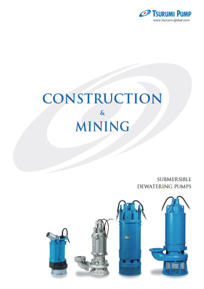 tsurumi submersible dewatering pumps construction and mining catalogue